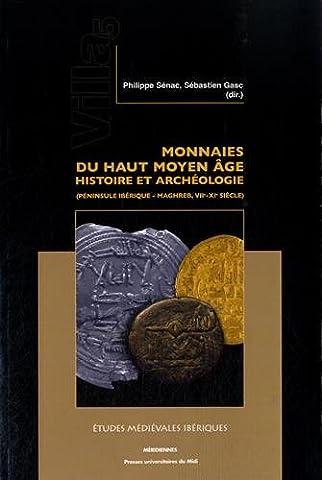 Monnaies du haut Moyen Age : histoire et archéologie (péninsule