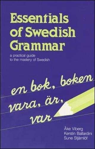 Essentials of Swedish Grammar: A Practical Guide to the Mastery of Swedish (Verbs and Essentials of Grammar Series) por Ake Viberg