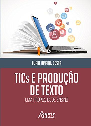 Tics e Produção de Texto. Uma Proposta de Ensino