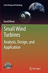 Small Wind Turbines: Analysis, Design, and Application (Green Energy and Technology) by David Wood (2013-11-27)