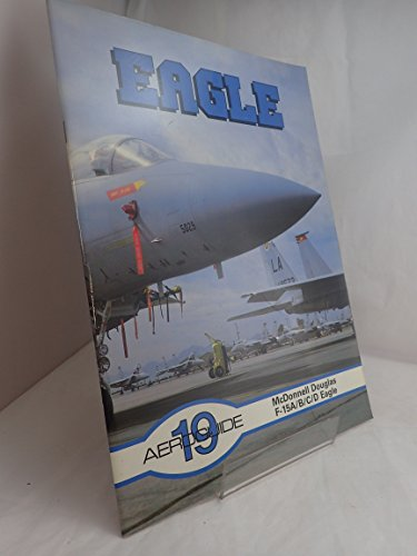 15a Eagle (Aeroguide 19. Eagle: McDonnell Douglas F-15A, B, C, D)