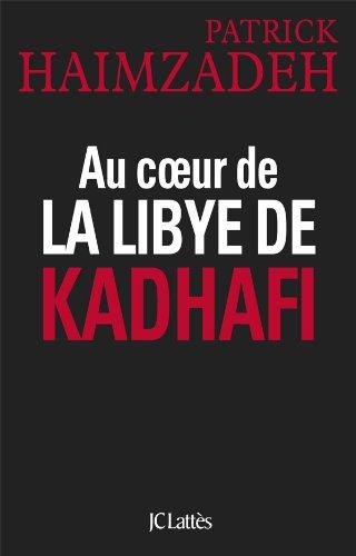 Au coeur de la Libye de Kadhafi par Patrick Haimzadeh