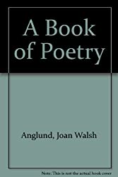 The Joan Walsh Anglund Book of Poetry by Joan Walsh Anglund (1987-11-12)