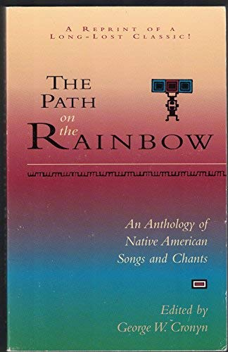 Path on the Rainbow: An Anthology of Native American Songs and Chants