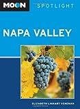 Front cover for the book Moon Spotlight Napa Valley by Elizabeth Linhart Veneman
