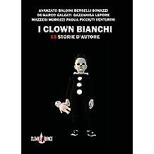 I clown bianchi: 13 storie d'autore (I Gechi)