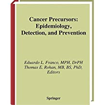 Cancer Precursors: Epidemiology, Detection, and Prevention