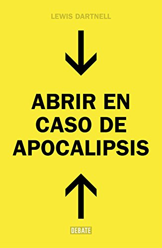 Abrir En Caso de Apocalipsis. Guaa Rapida Para Reconstruir La Civilizacian (the Knowledge: How to Rebuild Civilization in the Aftermath of a Cataclysm)