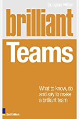 By Douglas Miller Brilliant Teams: What to Know, Do and Say to Make a Brilliant Team (Brilliant Business) (2nd Edition) [Paperback] Paperback