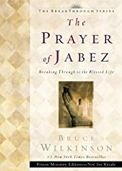 THE PRAYER OF JABEZ: BREAKING THROUGH TO THE BLESSED LIFE (BREAKTHROUGH (MULTNOMAH PAPERBACK))