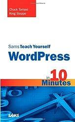 Sams Teach Yourself WordPress in 10 Minutes (Sams Teach Yourself...in 10 Minutes)
