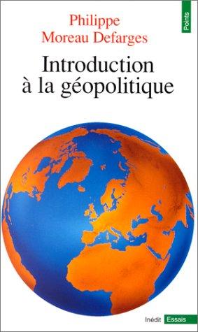 Introduction à la géopolitique par Philippe Moreau Defarges