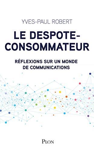Le despote-consommateur par Yves-Paul ROBERT