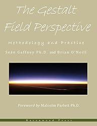 The Gestalt Field Perspective: Methodology and Practice