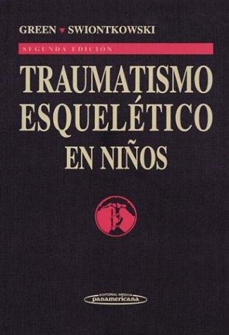 Traumatismo Esquelético en Niños. por Neil E. Green