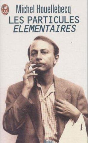 Le Livre De Poche: Particules Elementaires par Houellebecq