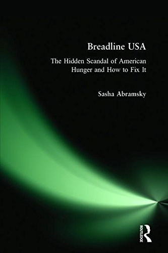 Breadline USA: The Hidden Scandal of American Hunger and How to Fix It by Sasha Abramsky (2011-04-04)