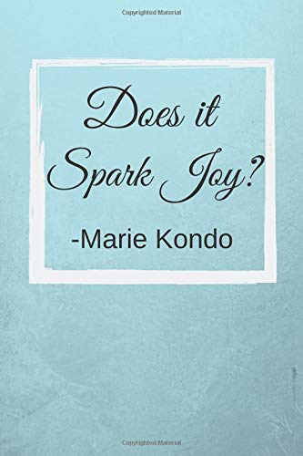 Does it spark joy?: Marie Kondo Motivational Quote Fan Novelty Notebook / Journal / Gift / Diary 120 Lined Pages (6