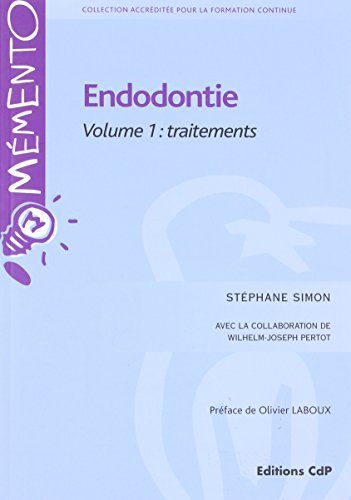 Endodontie Volume 1: traitements