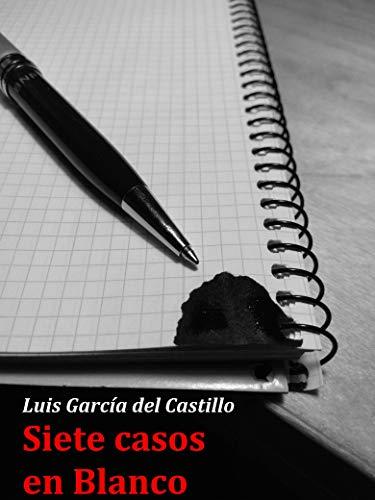SIETE CASOS EN BLANCO eBook: Castillo, Luis García del: Amazon.es ...