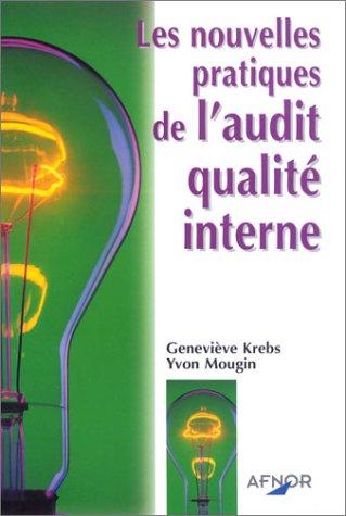 Les Nouvelles Pratiques de l'audit qualité interne par Geneviève Krebs