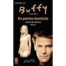 Buffy und Angel. Die geheime Geschichte, Band 1. Im Reich der Schatten