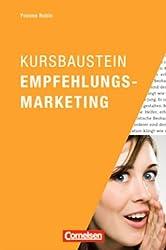 Marketingkompetenz: Kursbaustein Empfehlungsmarketing