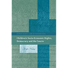 Children's Socio-Economic Rights, Democracy And The Courts (Human Rights Law in Perspective)