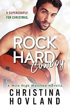 Rock Hard Cowboy: A sizzling, romantic comedy novella! (Mile High Matched Prequel Novella) (English Edition) par [Hovland, Christina]