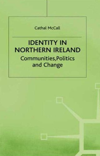 Identity in Northern Ireland: Communities, Politics and Change