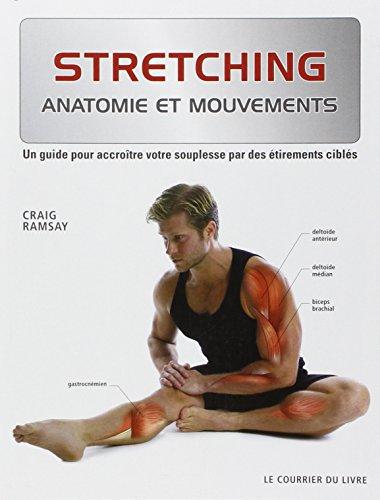 Stretching : Un guide pour accroître votre souplesse par des étirements ciblés