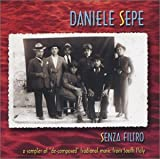 """Songtexte von Daniele Sepe - Senza filtro: A Sampler of """"De-composed"""" Traditional Music from South Italy"""