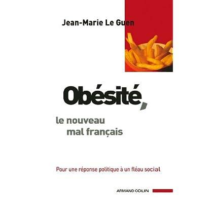 Obésité, le nouveau mal français : Pour une réponse politique à un fléau social (Hors Collection)