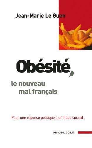 Obésité, le nouveau mal français : Pour une réponse politique à un fléau social (Intervention)