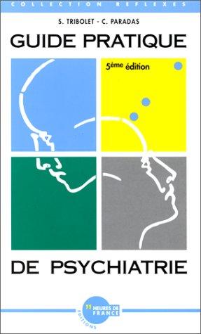Guide pratique de psychiatrie, 5e dition
