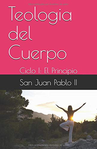 Teologia del Cuerpo: Ciclo I: El Principio (Teologia Cuerpo Del)