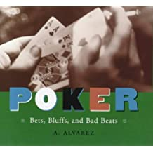 Poker: Bets, Bluffs and Bad Beats