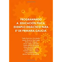 Programando A Educación Física. Exemplo Didáctico Para 5º De Primaria.Galicia.