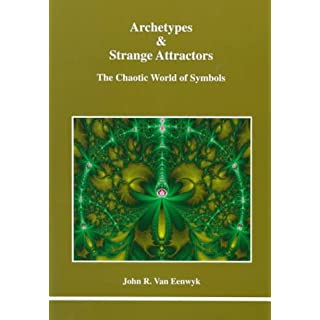 Archetypes and Strange Attractors: The Chaotic World of Symbols (Studies in Jungian psychology by Jungian analysts)