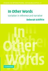In Other Words: Variation in Reference and Narrative (Studies in Interactional Sociolinguistics)