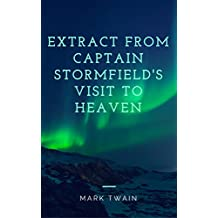 Extract from Captain Stormfield's Visit to Heaven (Annotated) (English Edition)