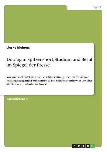 Doping in Spitzensport, Studium und Beruf im Spiegel der Presse