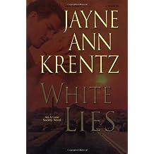 White Lies (The Arcane Society, Book 2) by Jayne Ann Krentz (2007-01-23)