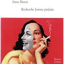 Recherche femme parfaite: Collection littéraire dirigée par Martine Saada