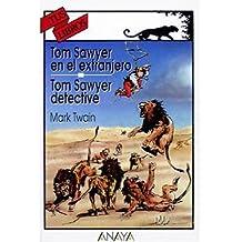 Tom Sawyer en el extranjero ; y Tom Sawyer, detective (Libros Para Jóvenes - Tus Libros)