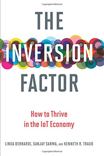The Inversion Factor: How to Thrive in the IoT Economy (Mit Press)