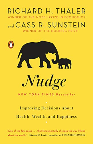 Nudge: Improving Decisions about Health, Wealth, and Happiness por Richard H. Thaler
