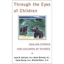 Through the Eyes of Children: Healing Stories for Children of Divorce