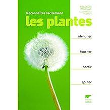 Reconnaître facilement les plantes. Identifier, toucher, sentir, goûter