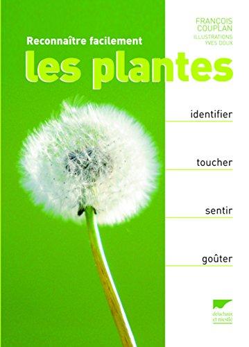 Reconnaître facilement les plantes : Identifier, toucher, sentir, goûter par François Couplan